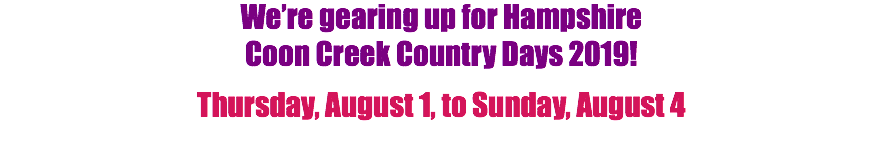 We're gearing up for Hampshire Coon Creek Country Days 2019! Thursday, August 1, to Sunday, August 4